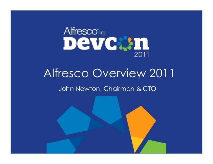 Alfresco Overview 2011  John Newton, Chairman & CTO