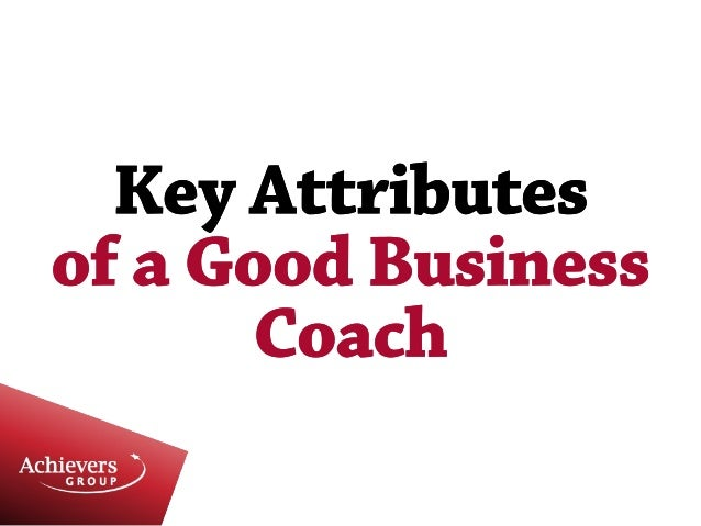 Key Attributes of a Great Business Coach