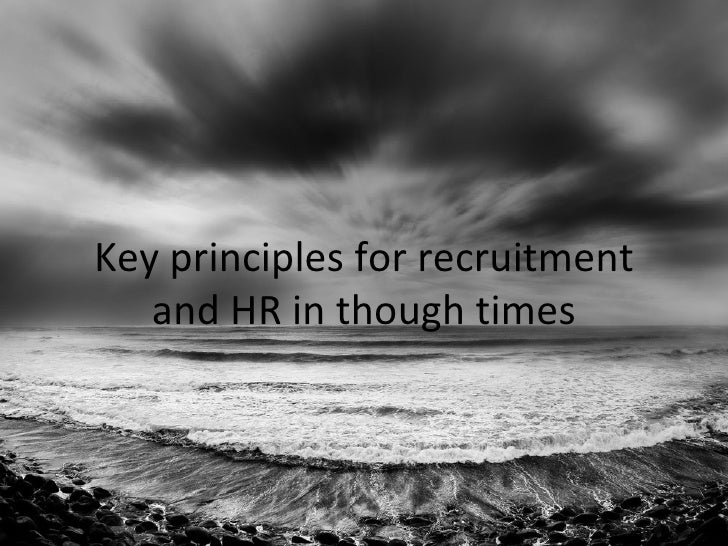 Key principles for recruitment and HR in though times