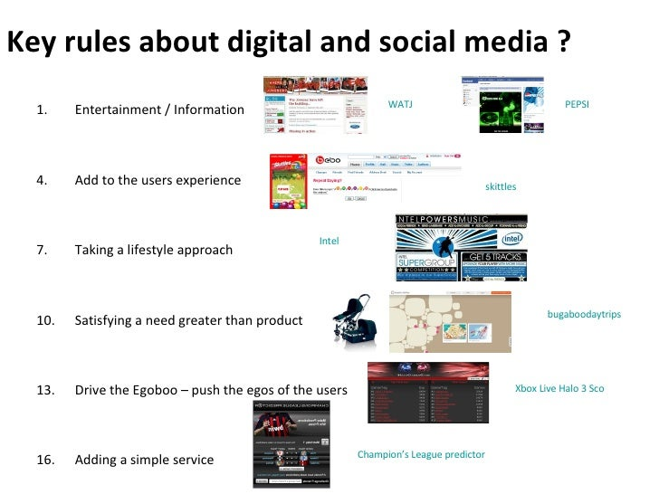 Key rules about digital and social media ? <ul><ul><li>Entertainment / Information </li></ul></ul><ul><ul><li>Add to the u...