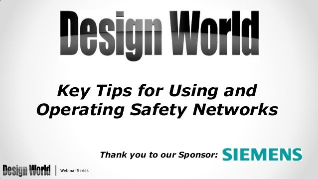 Key Tips for Using and Operating Safety Networks Thank you to our Sponsor: