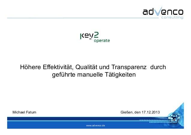 www.advenco.de Höhere Effektivität, Qualität und Transparenz durch geführte manuelle Tätigkeiten Michael Fatum Gießen, den...