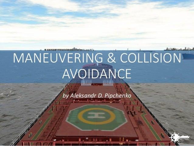 MANEUVERING & COLLISION AVOIDANCE by Aleksandr D. Pipchenko