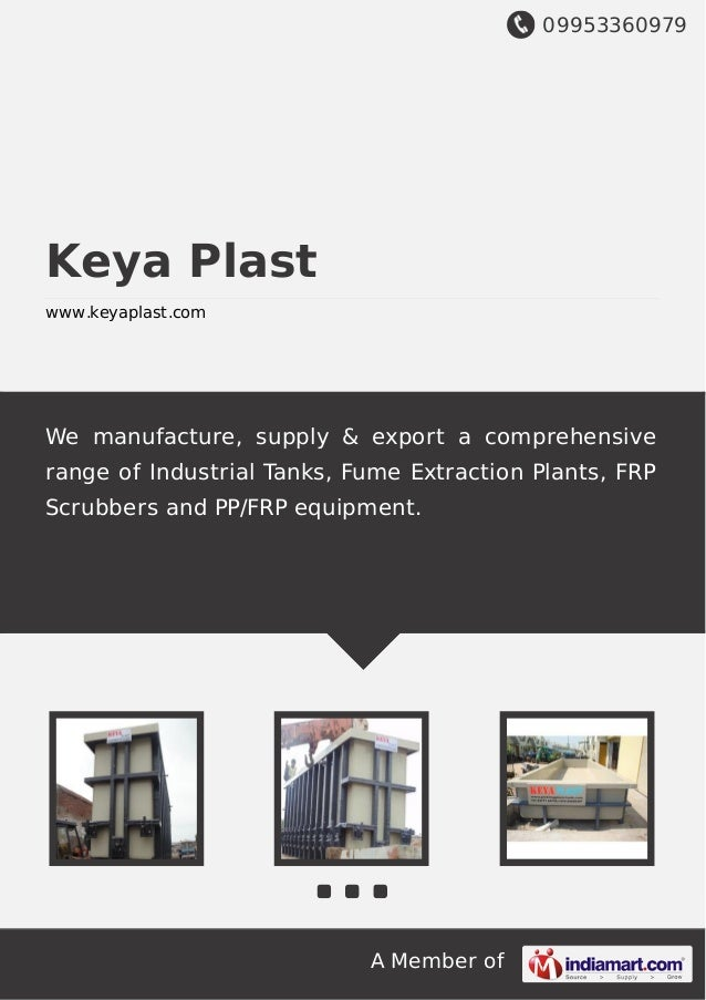 09953360979 A Member of Keya Plast www.keyaplast.com We manufacture, supply & export a comprehensive range of Industrial T...