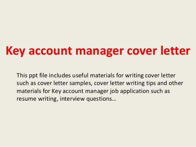 Key Account Manager Cover Letter This Ppt File Includes Useful Materials For Writing Such