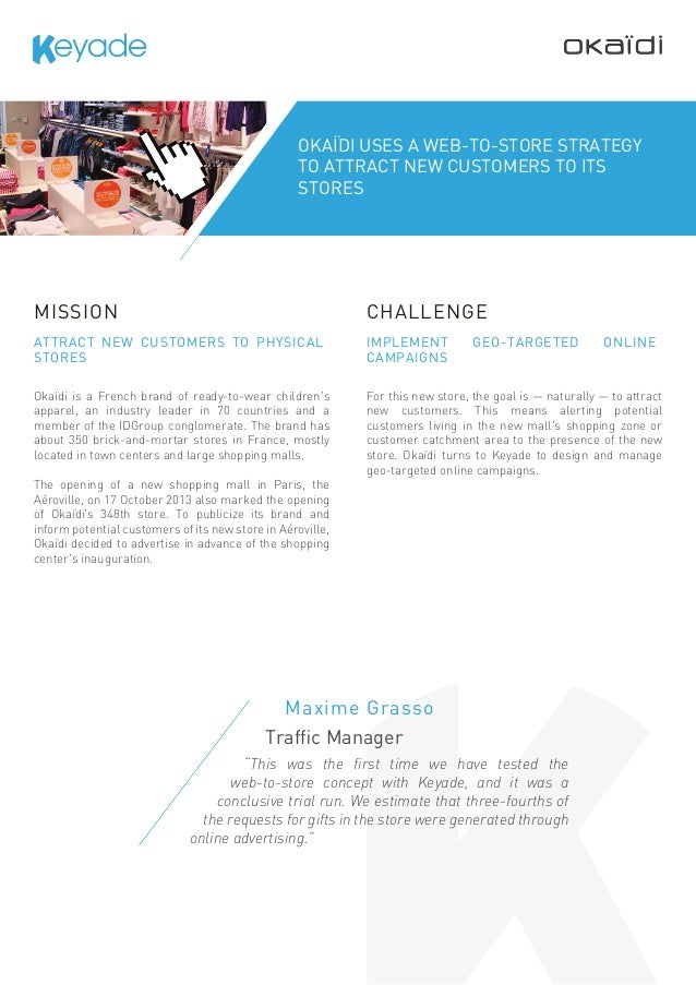 OKAÏDI USES A WEB-TO-STORE STRATEGY TO ATTRACT NEW CUSTOMERS TO ITS STORES  MISSION  CHALLENGE  ATTRACT NEW CUSTOMERS TO P...