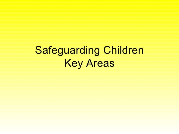 Safeguarding Children Key Areas