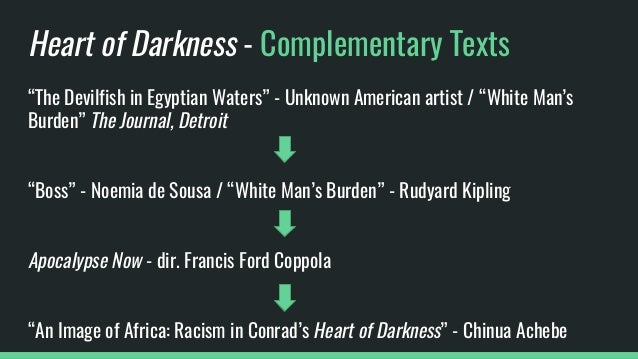 a theme of racism in joseph conrads heart of darkness and francis ford coppolas apocalypse now Francis ford coppolas film apocalypse now and joseph conrads novel heart of darkness essays and term papers available at echeatcom, the largest free essay community.