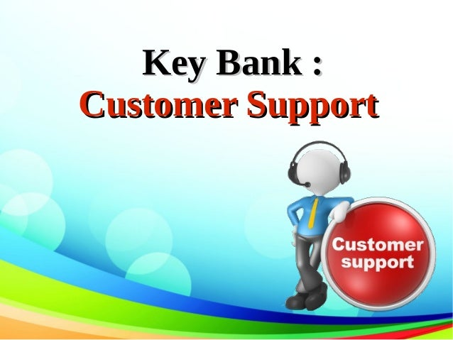 Key Bank : Customer Support