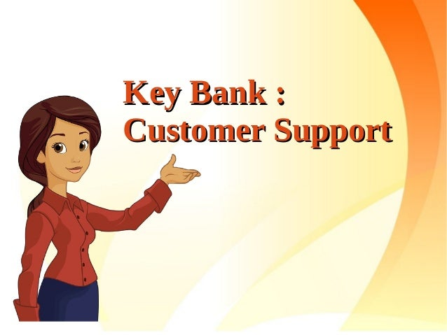 Key Bank :Key Bank : Customer SupportCustomer Support
