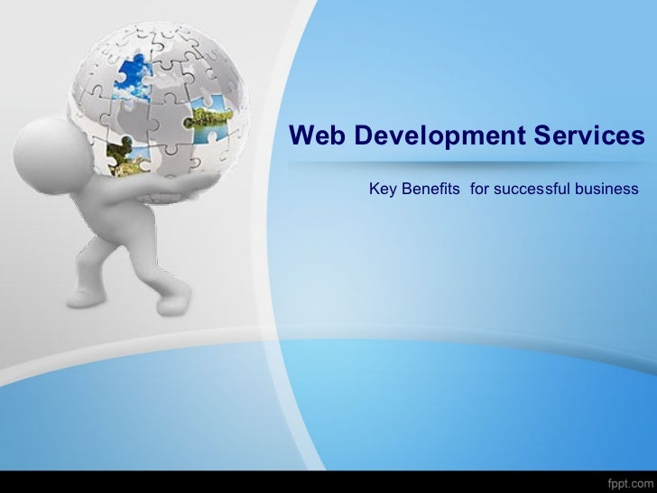 Web Development Services     Key Benefits for successful business