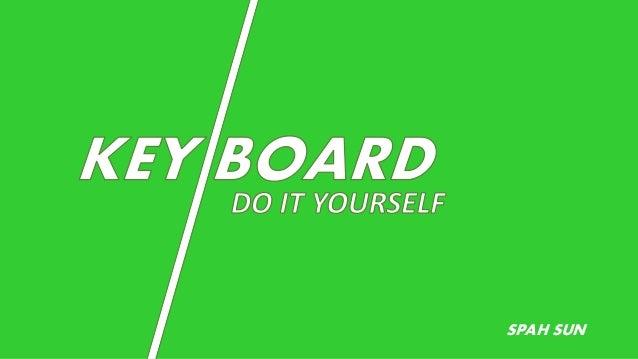keyboard do it yourself