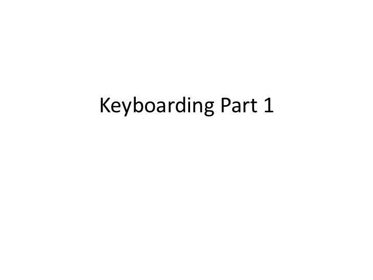 Keyboarding Part 1