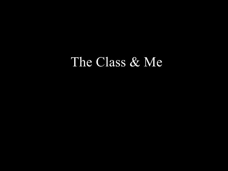 The Class & Me