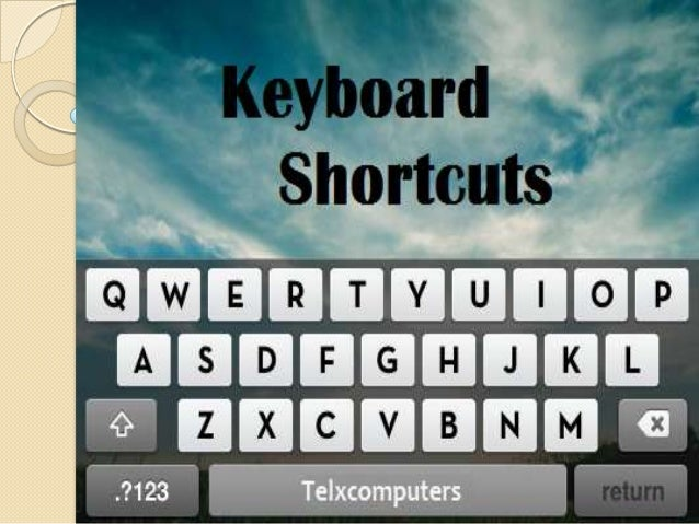 Keyboard Shortcuts Windows has many ways to accomplish everyday tasks some quicker than others. I have gathered a listed o...