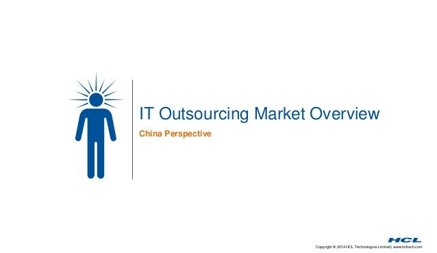 IT Outsourcing Market Overview  China Perspective  Copyright © 2014 HCL Technologies Limited | www.hcltech.com