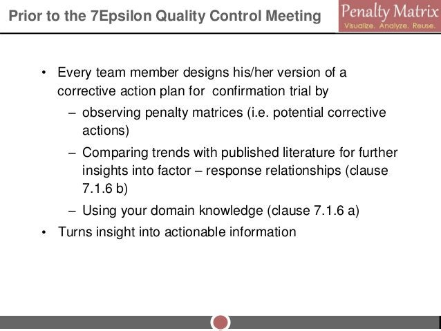 Prior to the 7Epsilon Quality Control Meeting • Every team member designs his/her version of a corrective action plan for ...