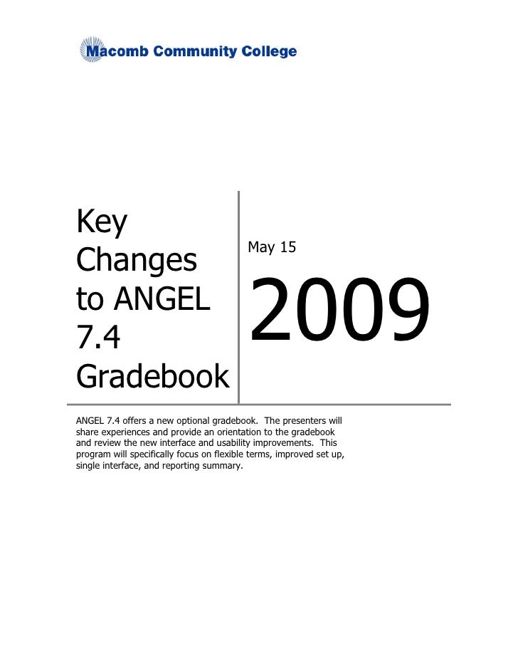 Key                                           May 15 Changes to ANGEL 7.4                                       2009 Grade...
