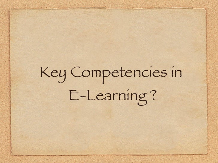 Key Competencies in    E-Learning ?
