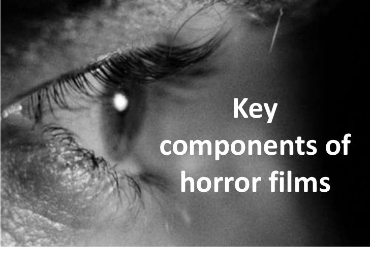 Keycomponents of horror films