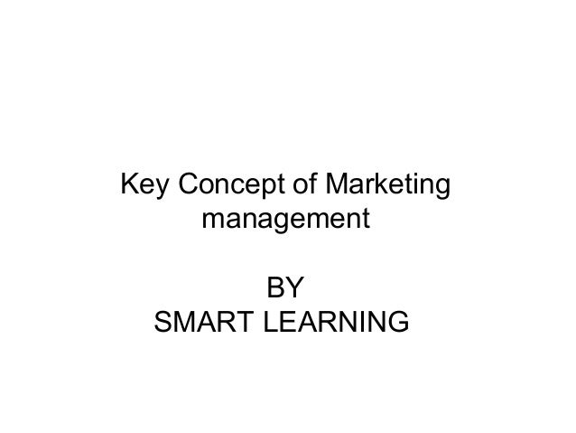 Key Concept of Marketing  management  BY  SMART LEARNING