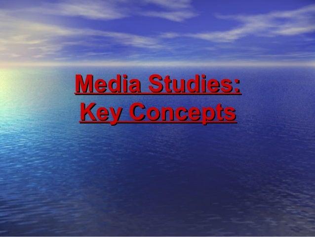 Media Studies:Key Concepts