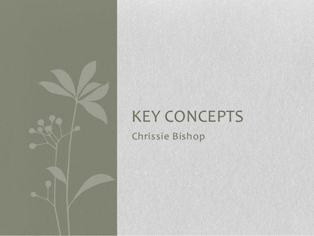 Chrissie Bishop KEY CONCEPTS