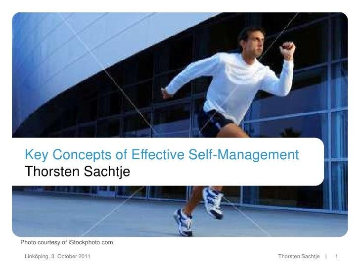 Key Concepts of Effective Self-Management Thorsten SachtjePhoto courtesy of iStockphoto.com Linköping, 3. October 2011    ...