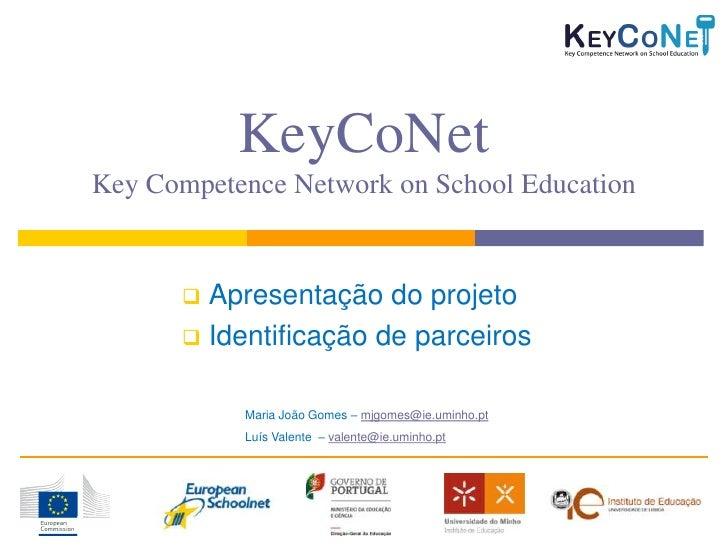 KeyCoNetKey Competence Network on School Education       Apresentação do projeto       Identificação de parceiros       ...