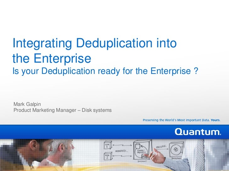 Key Considerations For Deduplication In The Enterprise