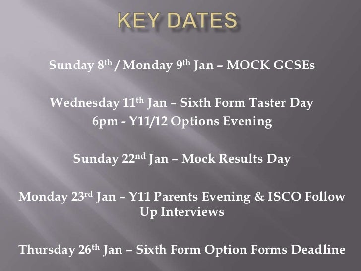 Sunday 8th / Monday 9th Jan – MOCK GCSEs     Wednesday 11th Jan – Sixth Form Taster Day          6pm - Y11/12 Options Even...