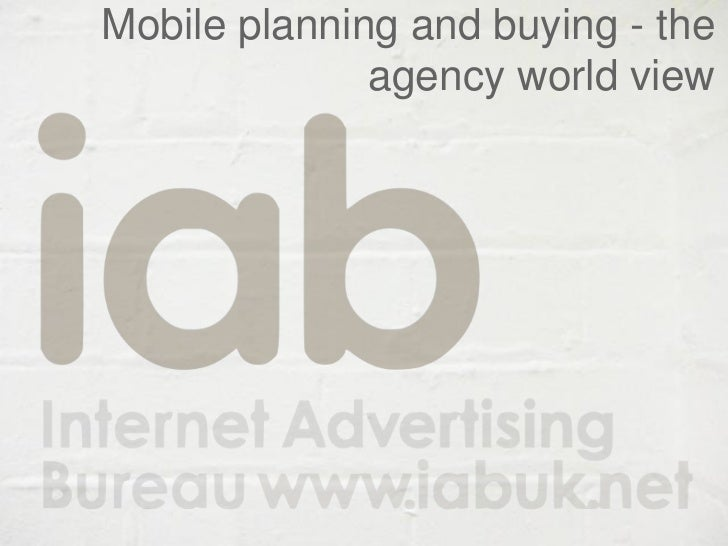 Mobile planning and buying - the              agency world view