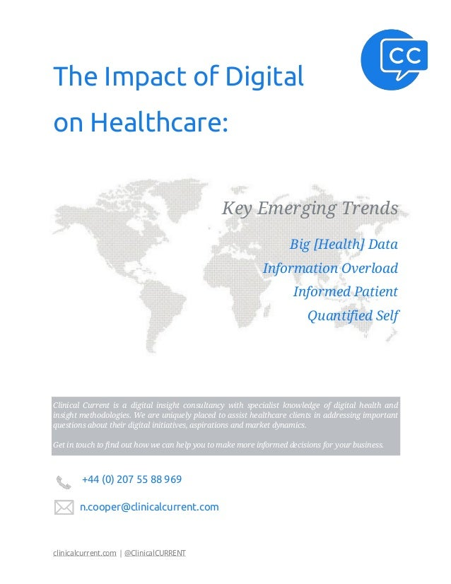 clinicalcurrent.com | @ClinicalCURRENTThe Impact of Digitalon Healthcare:Key Emerging TrendsBig [Health] DataInformation O...