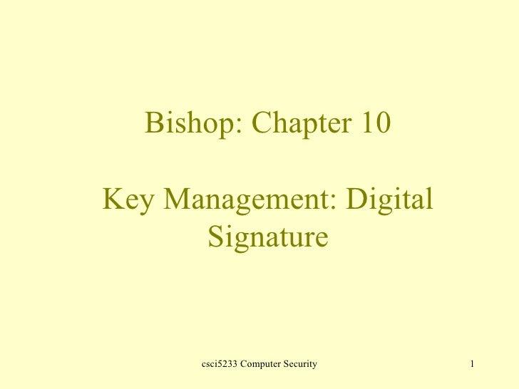 Bishop: Chapter 10 Key Management: Digital Signature