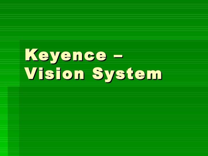 Keyence –  Vision System