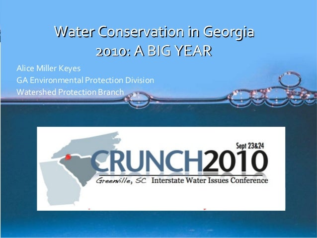 Water Conservation in GeorgiaWater Conservation in Georgia 2010: A BIG YEAR2010: A BIG YEAR Alice Miller Keyes GA Environm...