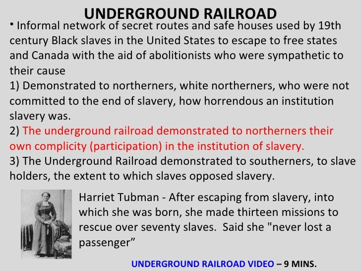 how underground railroads were used in ancient slavery Imagine you were a nine-year-old slave working on a large plantation in the  your mother might have heard from other slaves that an underground railroad could help you get  you could use the north star to guide your way  you would have found out that black and white hands worked together to build first church.