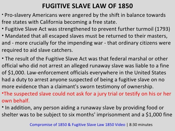 fugitive slave act 1850 essay 1630 massachusetts bay colony institutes a fugitive law that allowed for  runaways to be protected if they  1641 massachusetts becomes the first colony  to legalize slavery  these were designed to go against the fugitive slave law  of 1850.