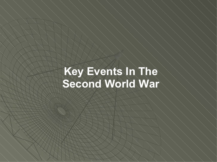 Key Events In The Second World War