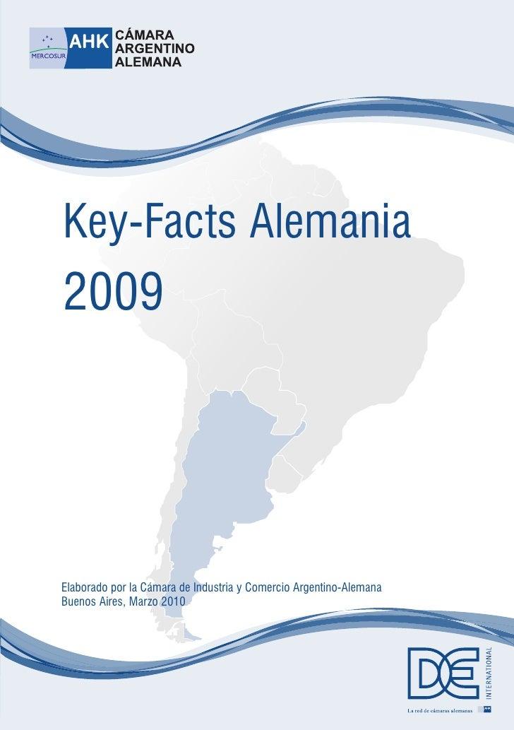 Key-Facts Alemania 2009     Elaborado por la Cámara de Industria y Comercio Argentino-Alemana Buenos Aires, Marzo 2010