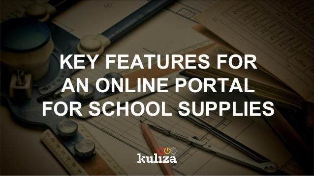 KEY FEATURES FOR AN ONLINE PORTAL FOR SCHOOL SUPPLIES