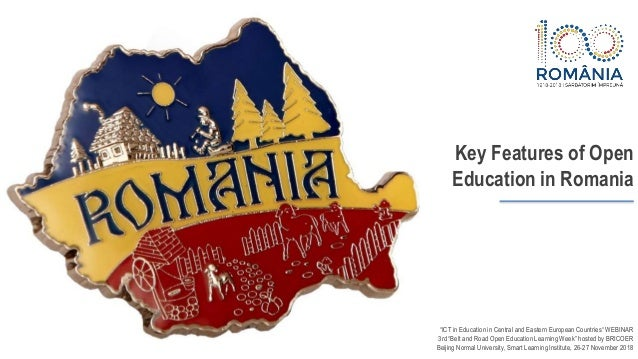 "Key Features of Open Education in Romania ""ICT in Education in Central and Eastern European Countries"" WEBINAR 3rd ""Belt a..."