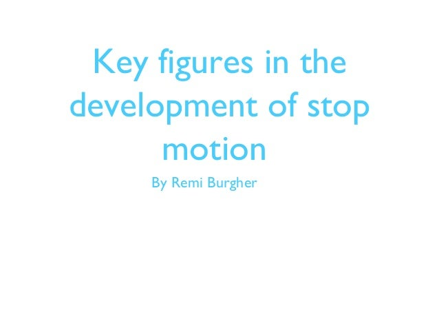 Key figures in the development of stop motion By Remi Burgher