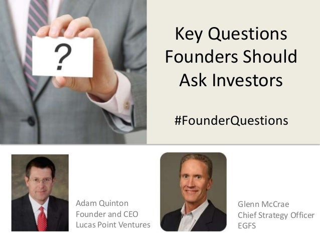 Key Questions  Founders Should  Ask Investors  Adam Quinton  Founder and CEO  Lucas Point Ventures  #FounderQuestions  Gle...