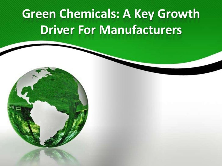 Green Chemicals: A Key Growth Driver For Manufacturers<br />