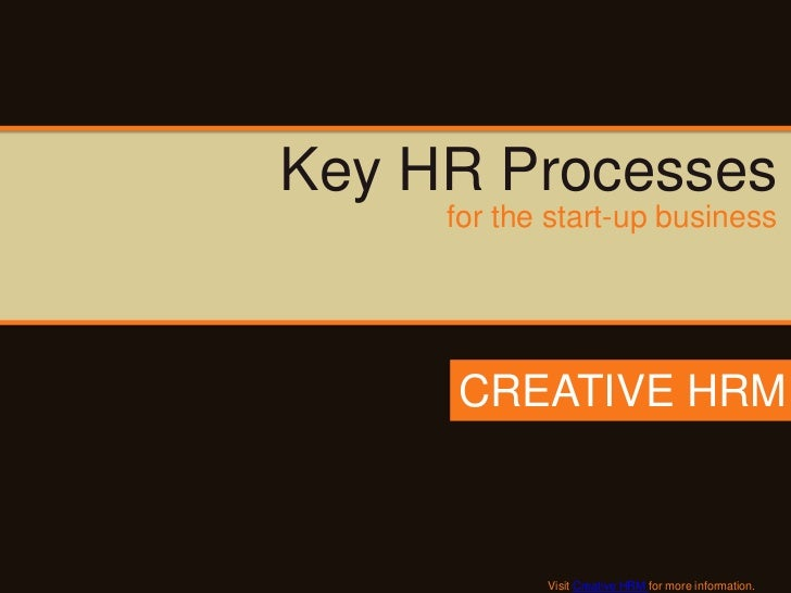 Key HR Processes     for the start-up business     CREATIVE HRM            Visit Creative HRM for more information.