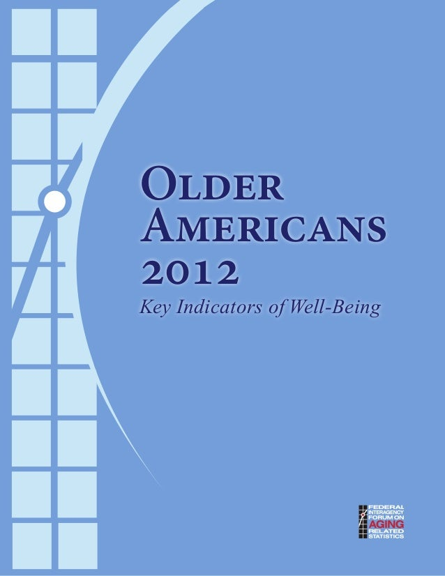 Older Americans 2012 Key Indicators of Well-Being