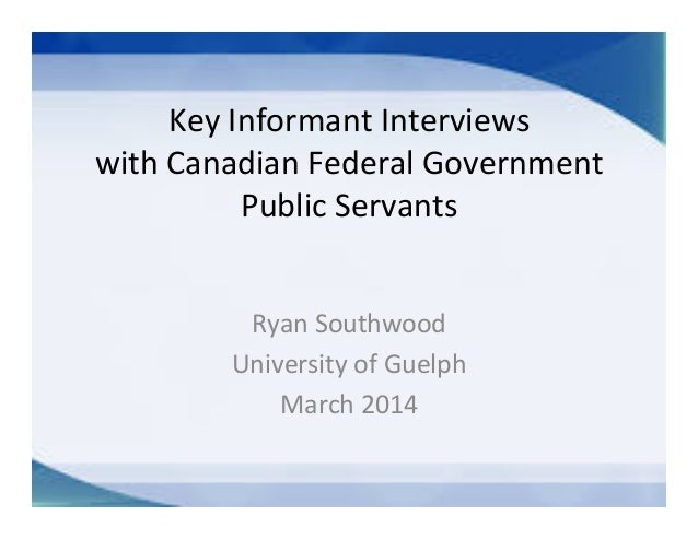 Key  Informant  Interviews   with  Canadian  Federal  Government   Public  Servants   Ryan  Southwood...