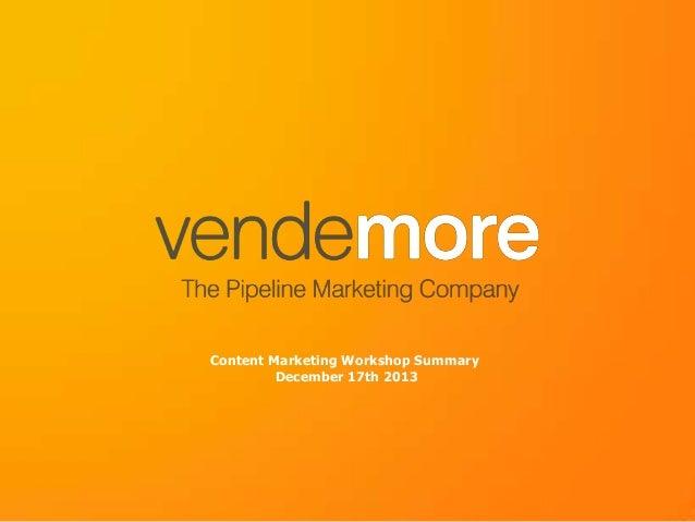 Content Marketing Workshop Summary December 17th 2013