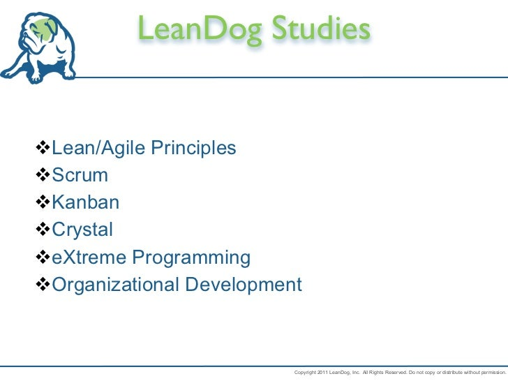 LeanDog StudiesLean/Agile PrinciplesScrumKanbanCrystaleXtreme ProgrammingOrganizational Development                 ...